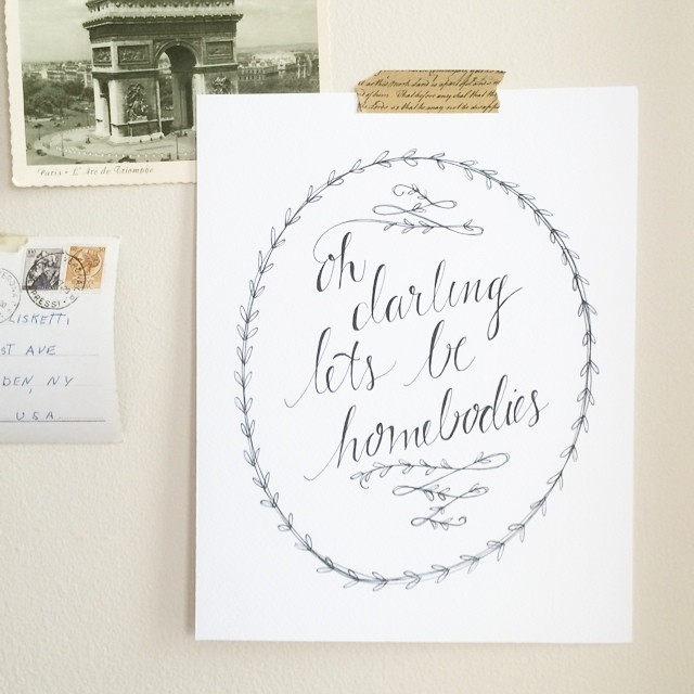 Oh Darling, Let's Be Homebodies. #newprint {link in profile}